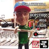 DJ GRAZZHOPPA presents HOP2THIS #016