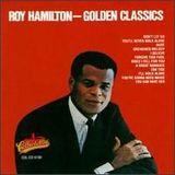 Roy Hamilton - Golden Classics
