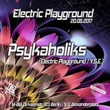 Psykaholiks live @ Electric Playground (20.05.2017 5:00 am - 7:30 am)