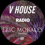 V HOUSE Radio 031   Eric Morales