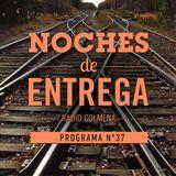 NOCHES DE ENTREGA N°37_16-06-2013