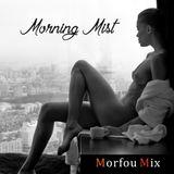 MORNING MIST - Morfou Deep Mix