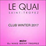 LE QUAI SAINT-TROPEZ CLUB WINTER 2017. Mixed by DJ NIKO SAINT TROPEZ