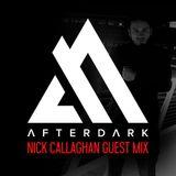 Nick Callaghan - Afterdark Guest Mix (05_12_2018)