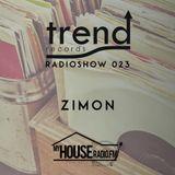 Trend Records Radioshow 023 by Zimon