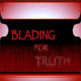 Blading For Truth .00040O