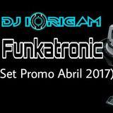 DJ Iôrigam - Funkatronic (Set Promo Abril 2017)