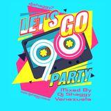 Dj Shaggy - Gregory Villarreal - Let's Go 90's Party