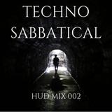 HUD MIX 002 - TECHNO SABBATICAL