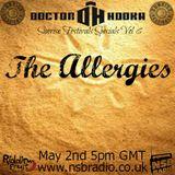 Doctor Hooka's Sunrise Festivals Specials www.nsbradio.co.uk Volume 6 The Allergies