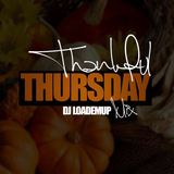 DJ Loademup - Thankful Thursday 2015