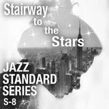 JAZZ STANDARD SERIES S-8 〜 Stairway to the Stars 〜