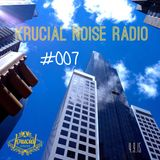 Krucial Noise Radio #007 w/ Mr. BROTHERS