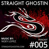 SGP005 - Mix by Noey Lopez (Straight Ghostin Podcast)
