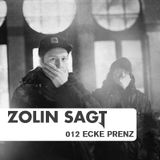 Zolin Sagt 012: Ecke Prenz - 06.11.2012