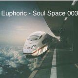 Euphoric - Soul Space 003