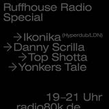 Ruffhouse Radio Special w/ Ikonika, Danny Scrilla, Top Shotta & Yonkers Tale