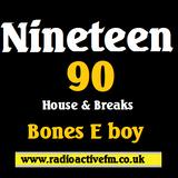 OLD SKOOL - Ninteen 90 - Bones E boy . RadioactiveFM