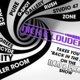 Nick E Louder -  LOUD & PROUD  SHOW 11 - Mix 1 - BACK IN THE DAY MIX