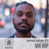 MikeyPod 241 | Poet and Hip-Hop Artist Donald Vincent AKA Mr. Hip