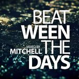 Mitchell - Beat-ween the days #015
