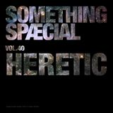 SOMETHING SPÆCIAL Vol.40 by HERETIC