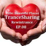 TranceSharing Episode 08 Beautiful Places
