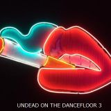 UNDEAD ON THE DANCEFLOOR 3 <GHETTO FUNK & MORE>
