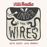 Under The Wires on LSR 02-05-2018 with Jack Murray