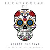 ACROSS THE TIME - The 90's Definitive Harmonic Mix - Studio DJ Set by LucaProgram DJ