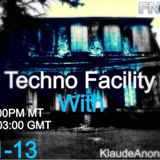 Techno Facility W/ Klaude Anonemous Show #002