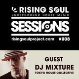Rising Soul Sessions #008 // Guest Mix DJ Mixture (D3EP.com)