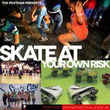 Skate at Your Own Risk - Mixtape Challenge #5