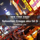 Sebastian Creeps aka Gil G - 028 New York Vibes (Facebook Live 12-10-18)