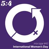 Mix Tape #43 : International Women's Day