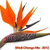 Joel West Small Change Mix 2012