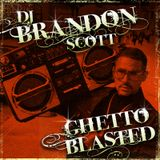 Brandon Scott - Ghetto Blasted vol. 1