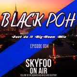 [EPISODE.34] Special GUEST MIX! BY ● BlackPoh