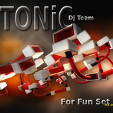 ToNic DJ-Team - For Fun Set