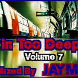 In Too Deep Vol.7
