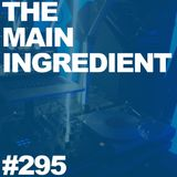 The Main Ingredient on East Village Radio - Episode #295 (July 1, 2015)
