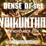 DENSE - DJ set at Vaikuntha 2014