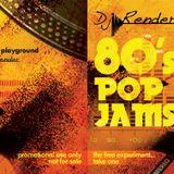 80s Pop Jams Mix - Dj Render