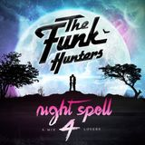 The Funk Hunters - Night Spell 4 - A Mix 4 Lovers