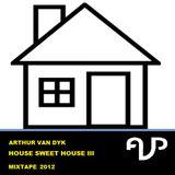 Arthur van Dyk - House Sweet House III Mixtape
