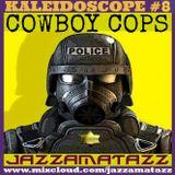 Kaleidoscope 8 =COWBOY COPS= James Clarke, Herve Roy, John Barry Seven, David Lindup, Johnny Pearson