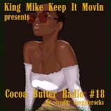 Cocoa Butter Radio #18