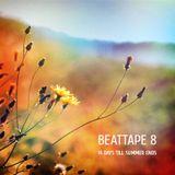 Beattape 8 - 14 days till summer ends