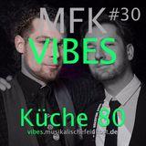 MFK VIBES #30 - Küche80