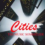 "THE MUSIC SOMMELIER -presents-  ""CITIES"" & OTHER PLACES"